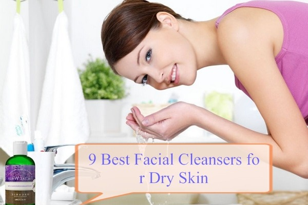 9 Best Facial Cleansers for Dry Skin
