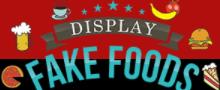 Display Fake Foods