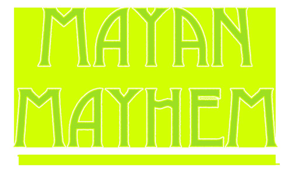 Mayan Mayhem