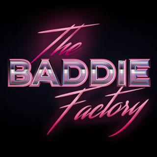 The Baddie Factory