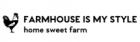 Farmhouse Is My Style