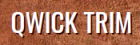 Qwick Trim